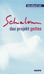Schalom - das Projekt Gottes